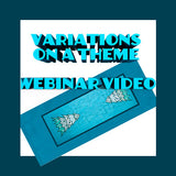 Variations on a Theme Webinar Video