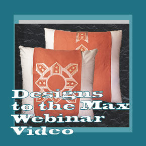 Designs to the Max Webinar Video