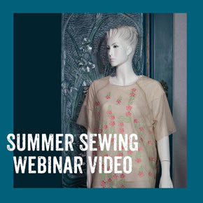 Summer Sewing Webinar Video