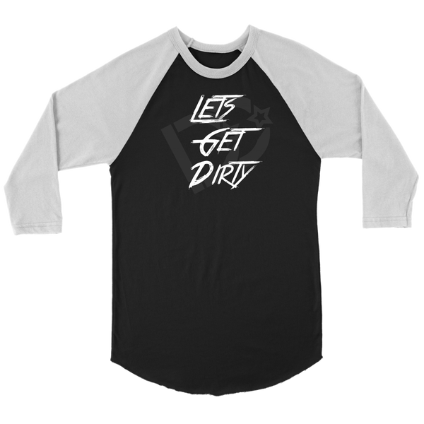 Lets Get Dirty 3/4 Tee DD | Deep Dirt