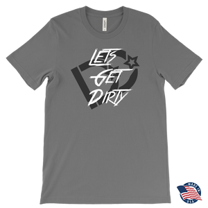 Lets Get Dirty Tee DD | Deep Dirt made in America