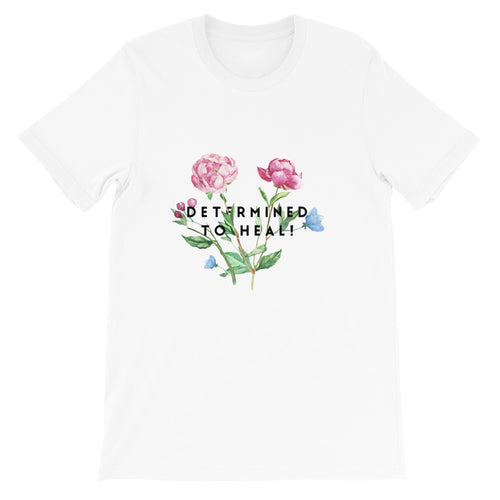 Determined to Heal Floral Novelty Short-Sleeve Unisex T-Shirt