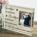 Remembrance Photo Block - Goodbyes Are Not Forever
