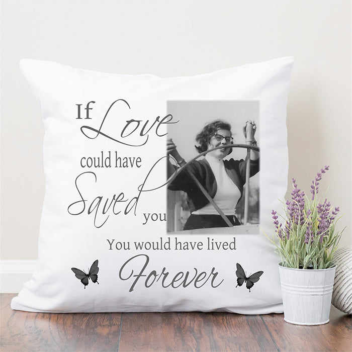 Remembrance Cushion - If Love Could Have Saved You