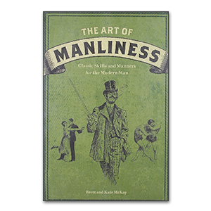 The Art of Manliness Book (Signed)