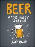 Book-Beer Makes Daddy Strong