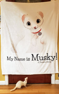 """My Name is Musky! A Ferret's Story"" Blankie!"