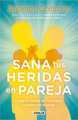 Sana tus heridas en pareja / Heal Your Wounds as a Couple (Spanish Edition)