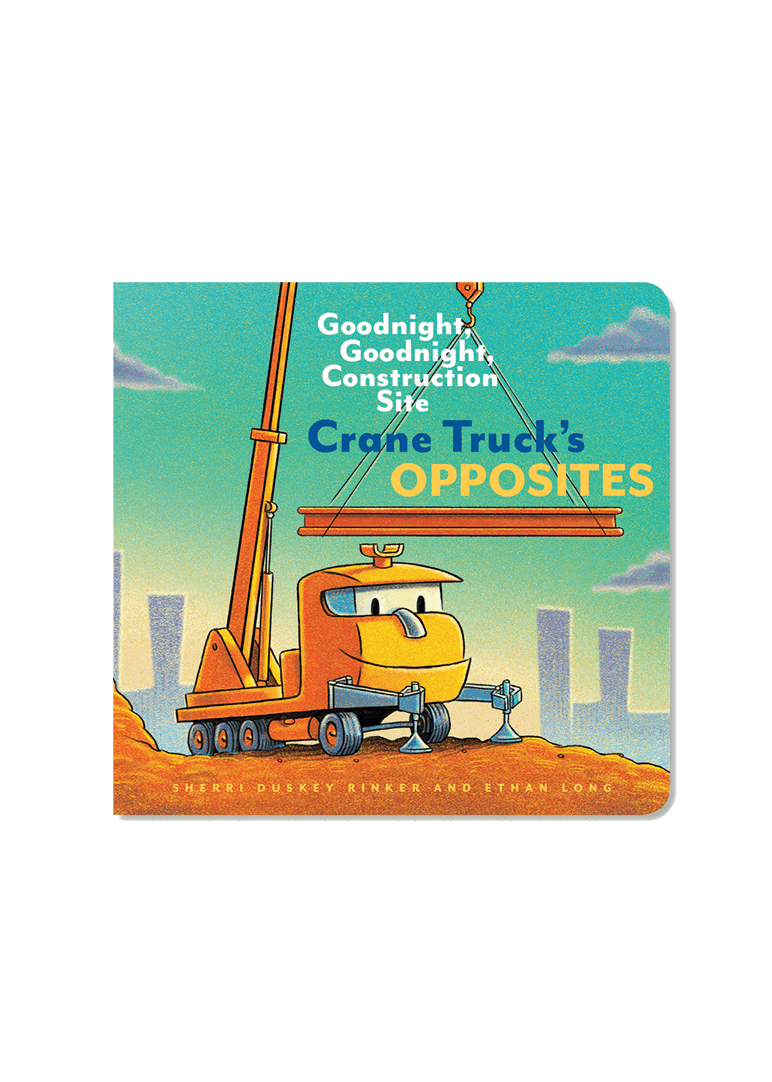 Crane Truck's Opposites Board Book Books Chronicle Books