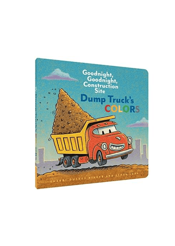 Dump Truck's Colors Board Book Books Chronicle Books