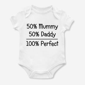 50% Mummy 50% Daddy 100% Perfect Bodysuit