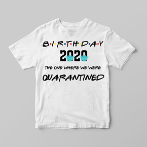 Covid Birthday Friends 2020 ADULT T-shirt