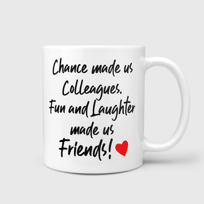 Fun & Laughter Made Us Friends Mug