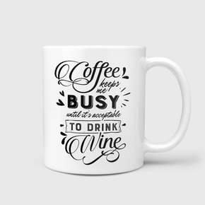 Coffee Keeps Me Busy Mug