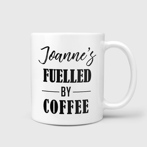 Fuelled By Coffee Mug