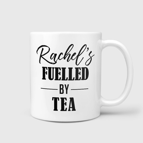 Fuelled By Tea Mug