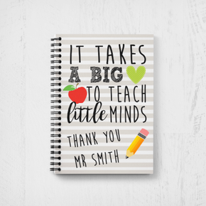 Personalised Teacher Notebook It Takes a big heart