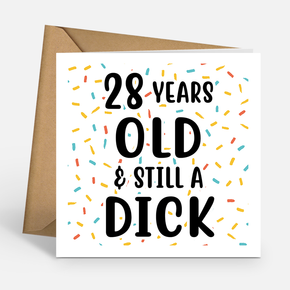 Years Old & Still A D*ck Birthday Card