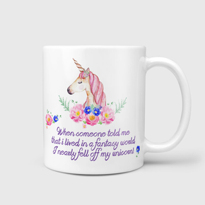 I Nearly Fell Of My Unicorn Mug
