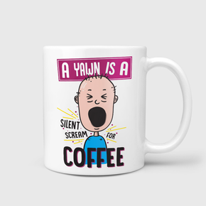 A Yawn Is A Scream For Coffee Mug