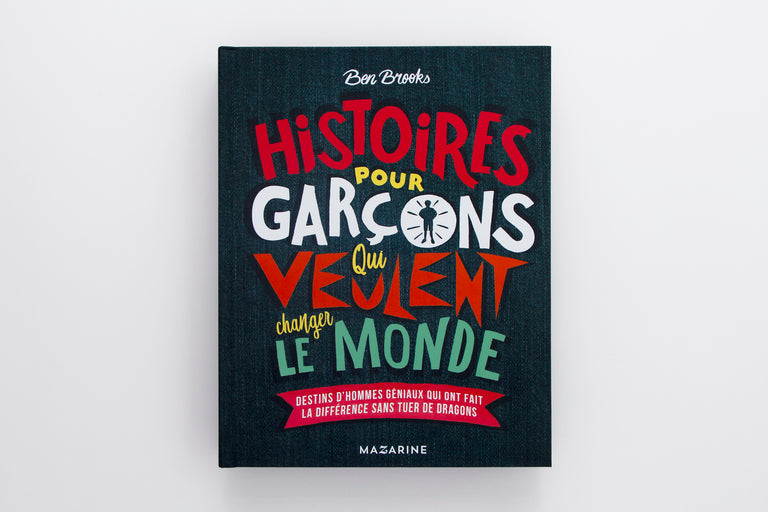 Histoires pour garçons qui veulent changer le monde. Stories for Boys Who Dare to Be Different. Olibrix online children's bookstore.  Buy children's books in German, Spanish, French, Italian, Russian and more.