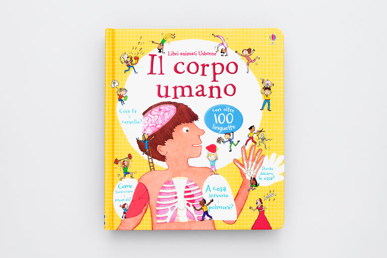 Il corpo umano. The human body. Olibrix online children's bookstore.  Buy children's books in German, Spanish, French, Italian, Russian and more Buys children's books in Italian. Lift-the-flap book.