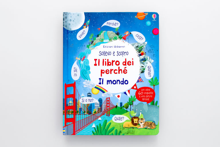 Il mondo. I libri dei perché. The world. The book of Why.  Olibrix online children's bookstore.  Buy children's books in German, Spanish, French, Italian, Russian and more Buys children's books in Italian. Lift-the-flap book.