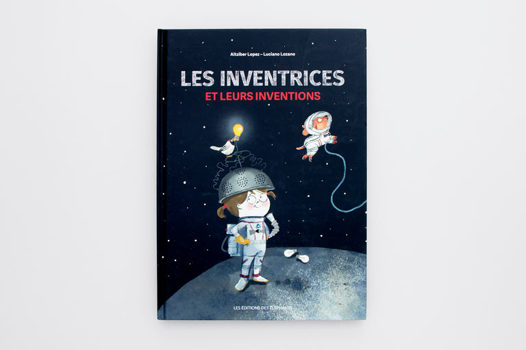 Les inventrices et leurs inventions. Inventors and their inventions. Olibrix online children's bookstore.  Buy children's books in German, Spanish, French, Italian, Russian and more Buys children's books in French. Books about feminism