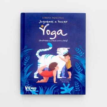 Juguemos a hacer yoga. Let's play yoga. Olibrix online children's bookstore.  Buy children's books in German, Spanish, French, Italian, Russian and more Buys children's books in Spanish.