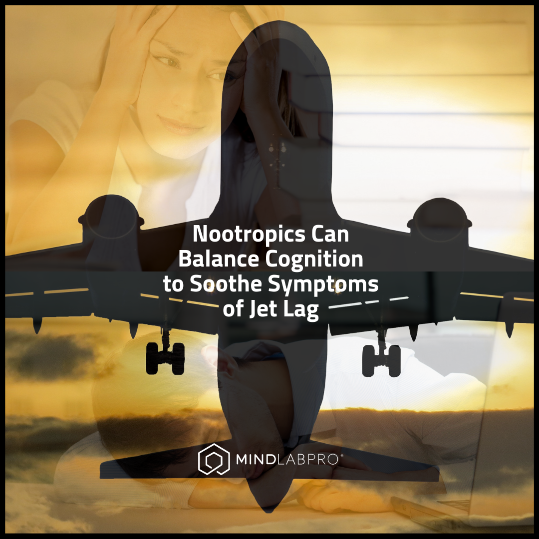 Nootropics for jet lag can enhance cognition to soothe symptoms.