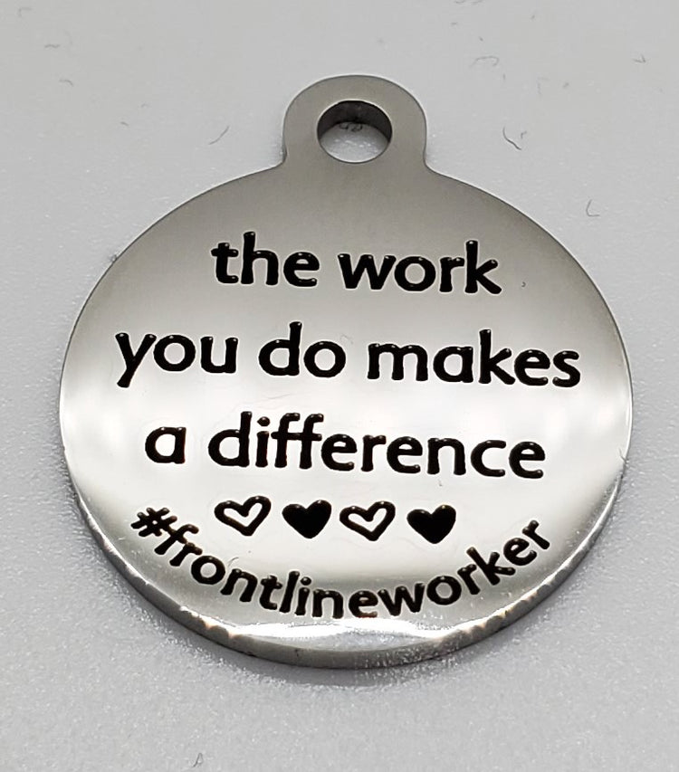 The work you do... Charm