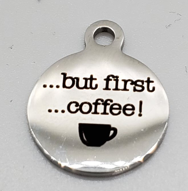 ....but first coffee... Charm