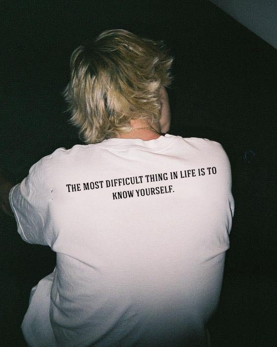 The Most Difficult Thing In Life Is To Know Yourself Tee