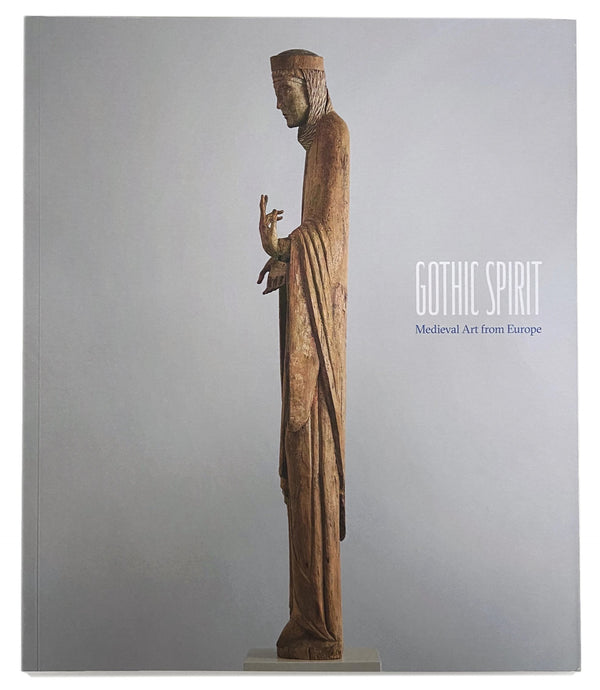 Gothic Spirit: Medieval Art from Europe