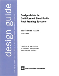 Design Guide for Cold-Formed Steel Purlin Roof Framing System, 2009 Edition