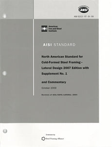 AISI S213-07 w/S1-09 (2012) - AISI North American Standard for Cold-Formed Steel Framing - Lateral Design, 2007 Edition with Supplement 1 (Reaffirmed 2012)