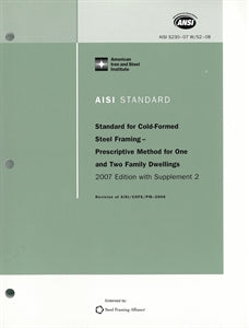 AISI S230-07w-S3-12 (2012) - AISI North American Standard for Cold-Formed Steel Framing - Prescriptive Method for One and Two Family Dwellings, 2007 Edition with Supplement 3 (Reaffirmed 2012)