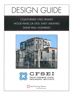 Design Guide: Cold-Formed Steel Framed Wood Panel or Steel Sheet Sheathed Shear Wall Assemblies - Printed Publication