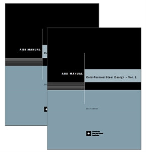 Cold-Formed Steel Design Manual, 2017 Edition - Printed Version (Includes AISI S100-16 Specification And Commentary)