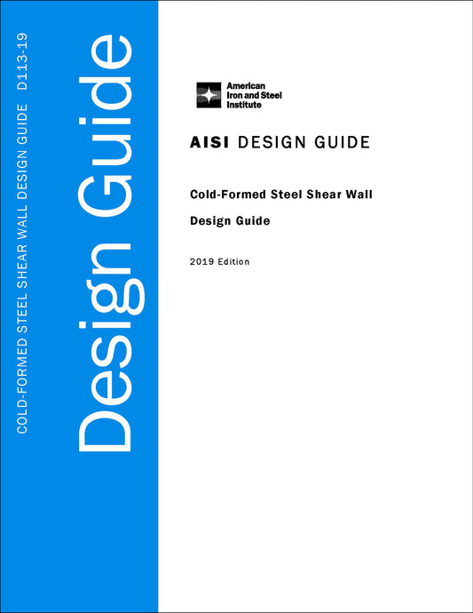 Cold-Formed Steel Shear Wall Design Guide - 2019 Edition - Electronic Version