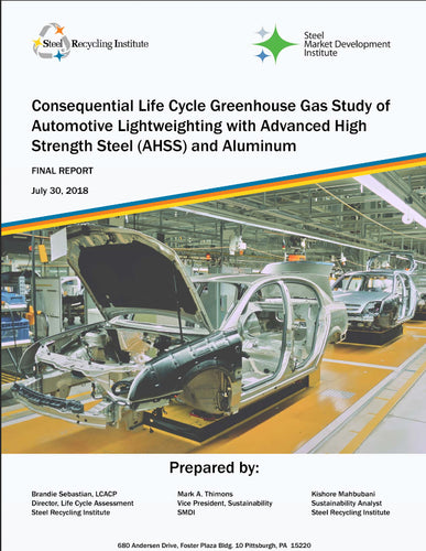 Consequential Life Cycle Greenhouse Gas Study of Automotive Lightweighting with Advanced High Strength Steel (AHSS) and Aluminum