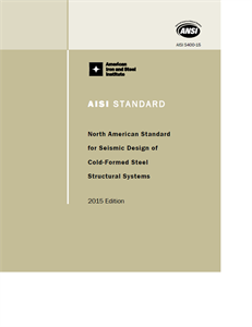 AISI S400-15 - North American Standard for Seismic Design of Cold-Formed Steel Structural Systems, 2015 Ed.