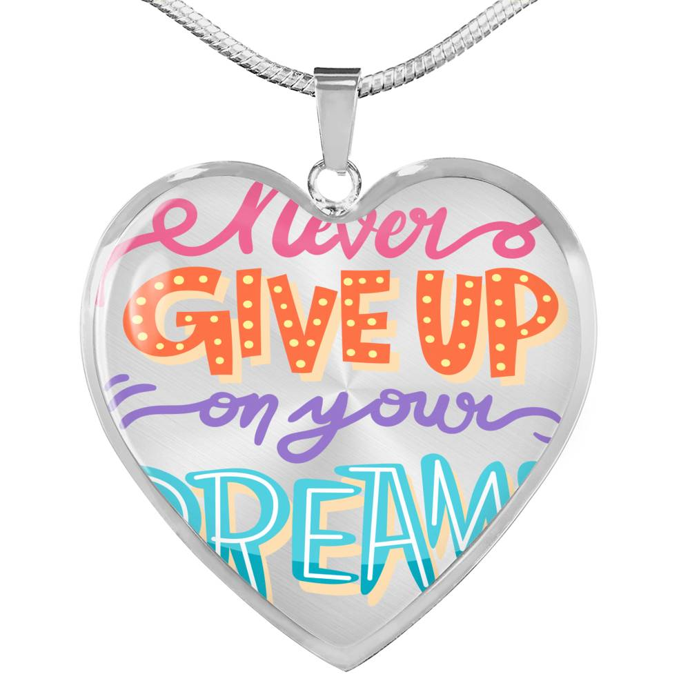 Never Give Up Your DREAM Necklace