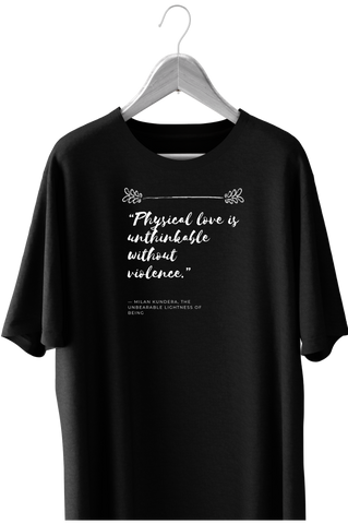Physical love is unthinkable without violence Short-Sleeve Unisex T-Shirt