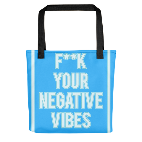 Fk Your Negative Vibes Tote Bag