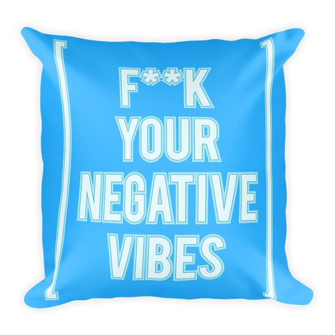 Fk Your Negative Vibes Basic Pillow