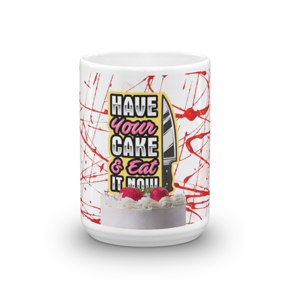 Have Your Cake Now Mug - BlackKohco