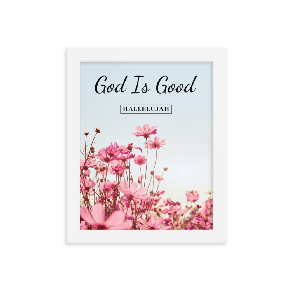 God Is Good Framed poster