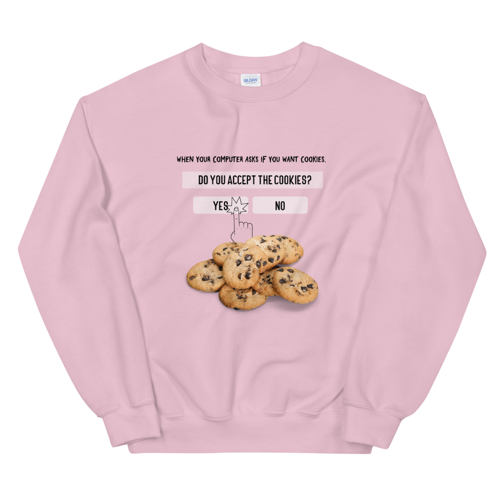 Want Cookies? Unisex Sweatshirt