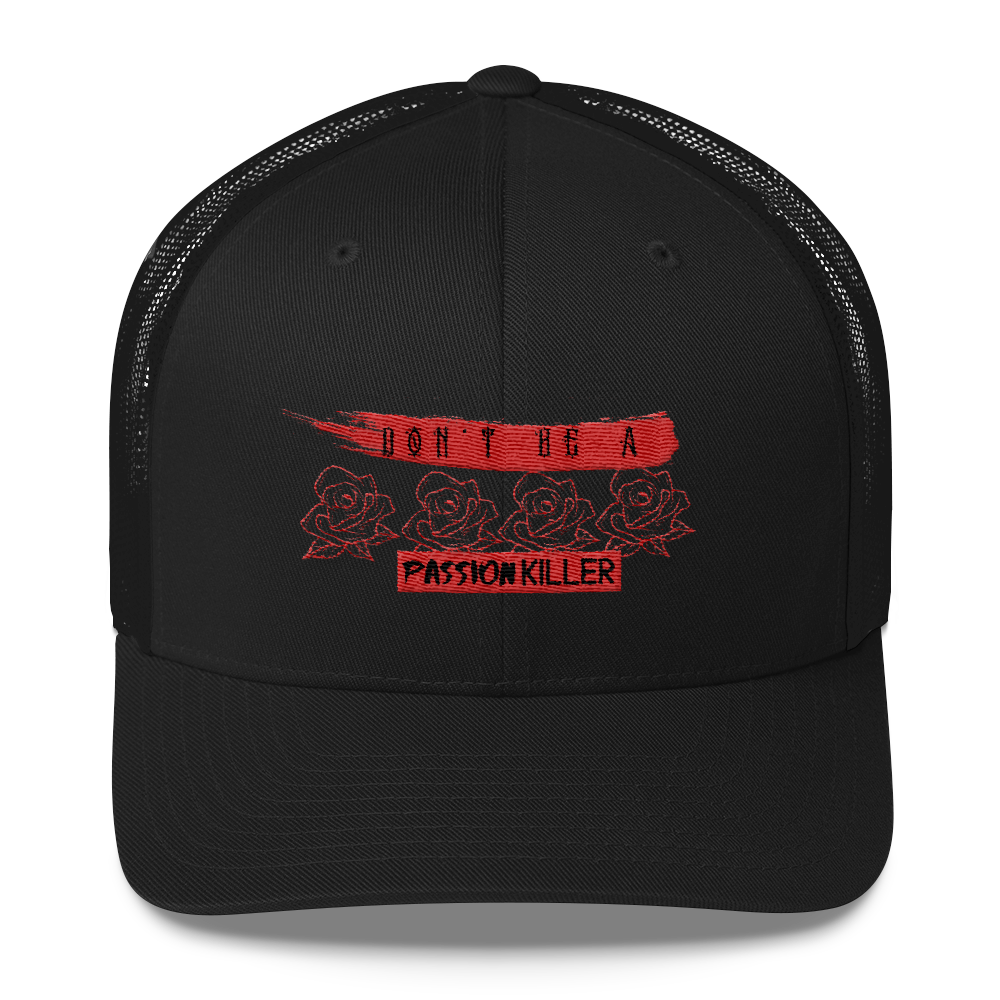 Don't Be  A Passion Killer Trucker Cap - BlackKohco